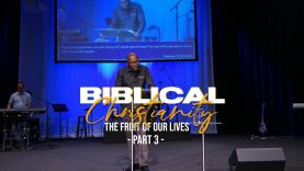 Biblical-Christianity-The-Fruit-of-Our-Lives-Part-3-attachment
