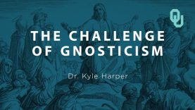 The-Challenge-of-Gnosticism-Part-4-Origins-of-Christianity-Dr.-Kyle-Harper-attachment
