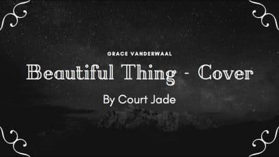 """Grace VanderWaal """"Beautiful Thing"""" Cover by Court Jade"""