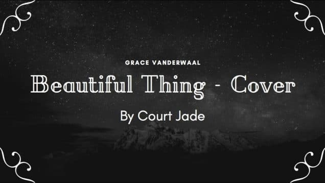 "Grace VanderWaal ""Beautiful Thing"" Cover by Court Jade"