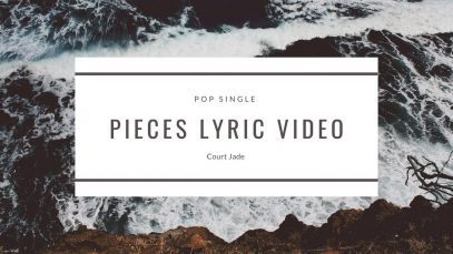 Court Jade – Pieces – Lyric Video