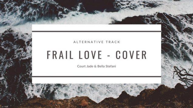 CLOVES Frail Love – Cover