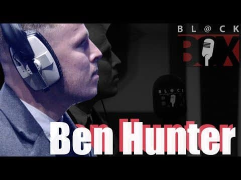 Ben Hunter | BL@CKBOX S13 Ep. 135