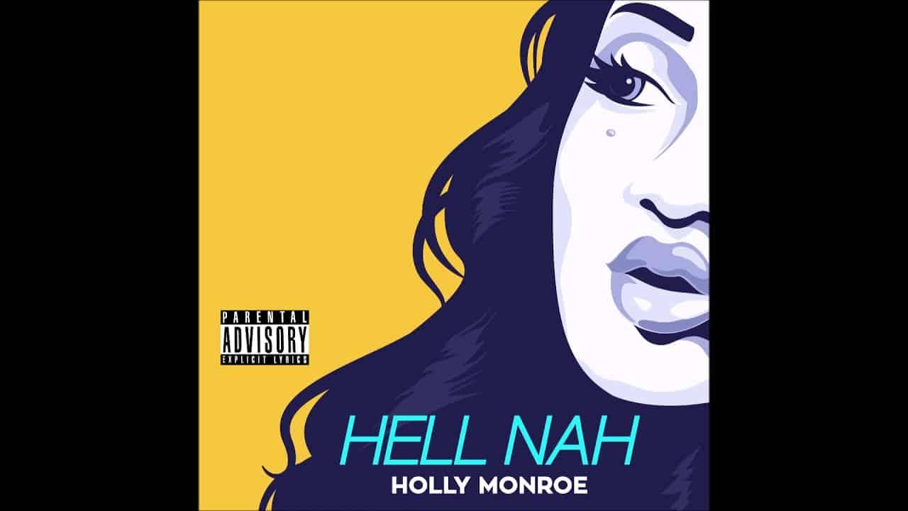 Holly Monroe – Hell Nah