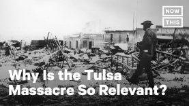 Why-Is-the-Tulsa-Massacre-So-Relevant-NowThis-attachment