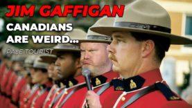 quotCanadians-are-Weird…quot-Jim-Gaffigan-Stand-up-Pale-Tourist-attachment