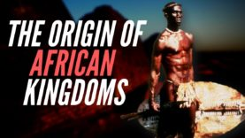 ORIGIN OF AFRICAN KINGDOMS