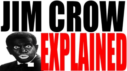 Jim Crow and Anerica's racism explained.