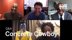 CONCRETE COWBOY Q&A | TIFF 2020