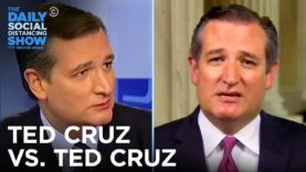 Ted-Cruz-vs.-Ted-Cruz-Vacation-Edition-The-Daily-Social-Distancing-Show-attachment
