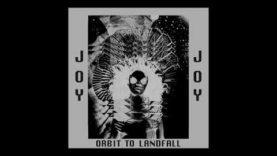 JOY – Orbit To Landfall / The Dark Disco Dub Mix